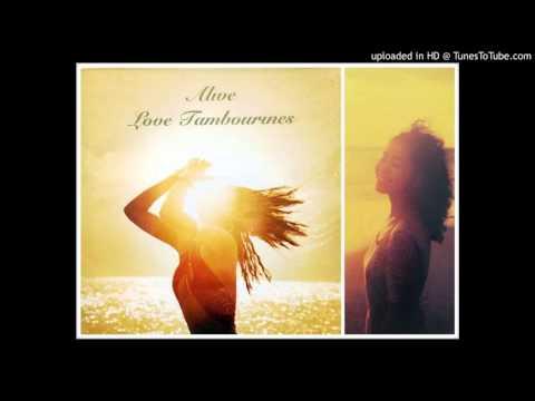 I'm Alive/ Love Tambourines