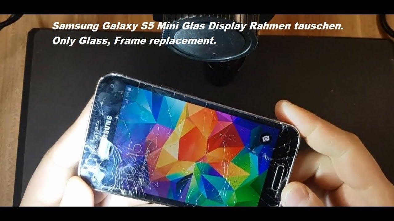 Samsung S5 Mini Glas wechseln Display Rahmen tauschen Glass ...