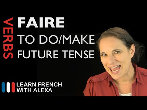 Faire (to do/make) — Future Tense (French verbs conjugated by Learn French With Alexa)