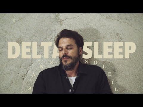 Delta Sleep  Sans Soleil  Video