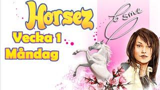 Horsez ~ Vecka 1, M?ndag (Del 1)