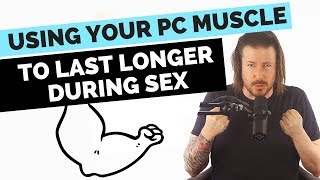 How To Use Your PC Muscle To Last Longer During Sex