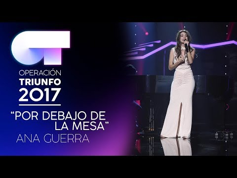 POR DEBAJO DE LA MESA - Ana Guerra   OT 2017   Gala 11 thumbnail