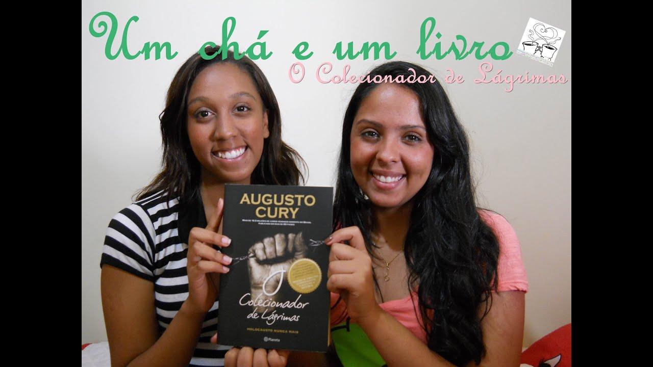 05 O Colecionador De Lágrimas Augusto Cury Um Chá E Um Livro