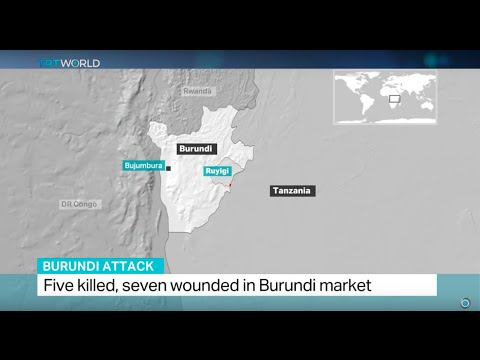 Five killed, seven wounded in Burundi market attack