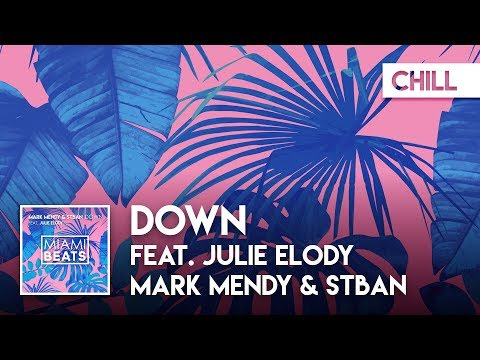 Mark Mendy & Stban - Down (feat. Julie Elody) [FREE DOWNLOAD]