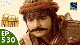 Bharat Ka Veer Putra Maharana Pratap - महाराणा प्रताप - Episode 530 - 25th November, 2015
