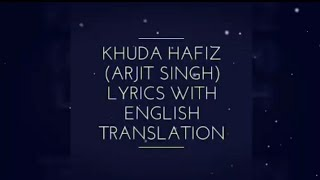 khuda-hafiz-arjit-singh-with-english-translation