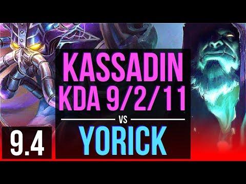 KASSADIN Vs YORICK (TOP) | KDA 9/2/11, Dominating | Korea Challenger | V9.4