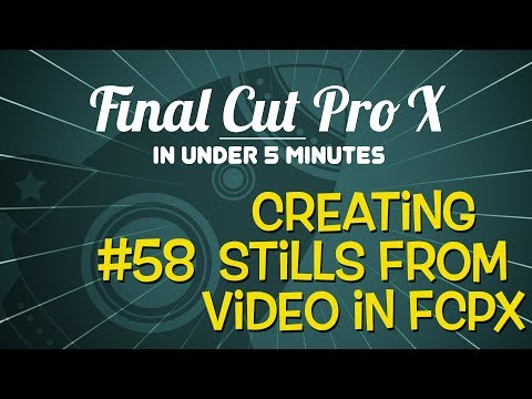 Final Cut Pro X in Under 5 Minutes:  Creating Stills from Video