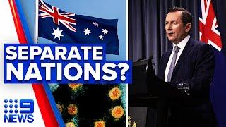 Coronavirus: Growing speculation Western Australia to separate from nation   9 News Australia