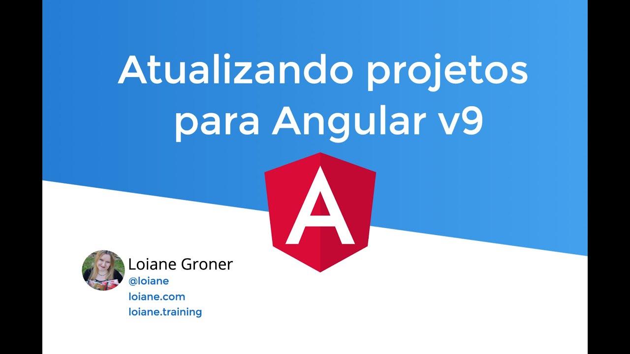 Angular: Atualizando projetos para Angular v9 Ivy (ng update)