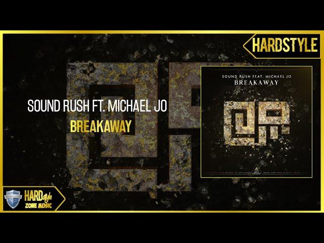 Sound Rush ft. Michael Jo - Breakaway (Extended)