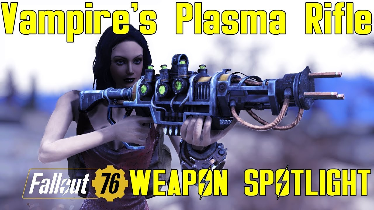 Fallout 76: Weapon Spotlights: Vampire's Plasma Rifle