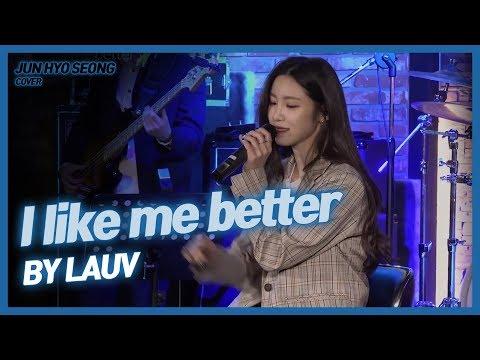 ♫ 전효성(JunHyoSeong) - I like me better (LAUV) Cover