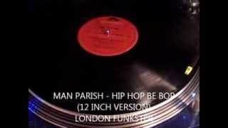 MAN PARISH - HIP HOP BE BOP  (Don