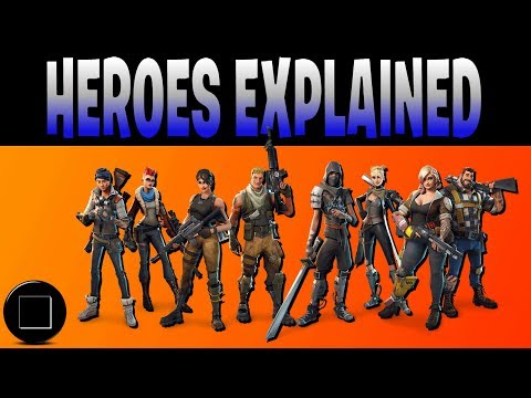 Fortnite - Save The World (Heroes Explained)