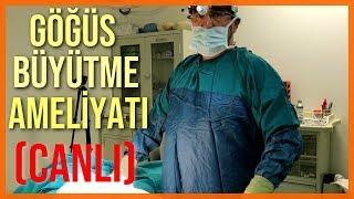 Göğüs Büyütme Ameliyatı (CANLI)👍😍😷