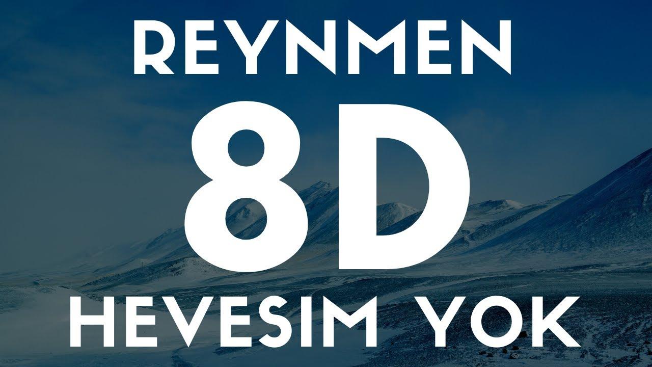 Reynmen Hevesim Yok 8d Ses Audio Youtube