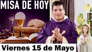 Misa de Hoy Viernes 15 de Mayo 2020