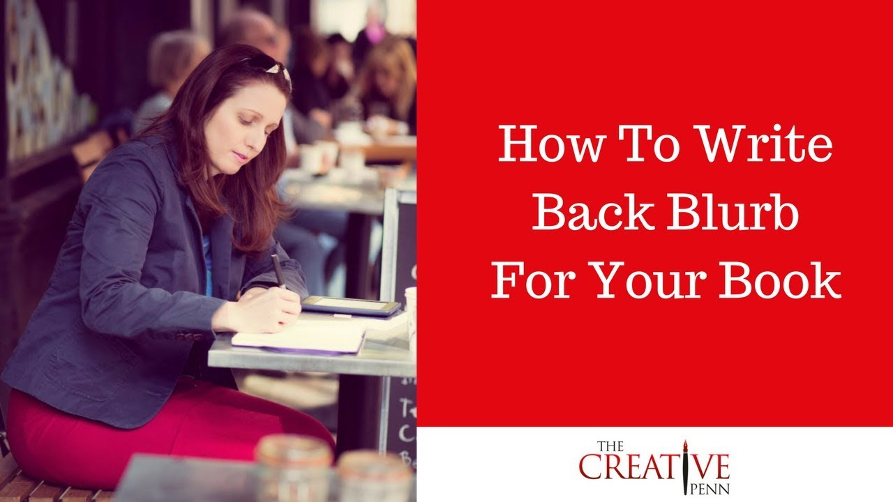 How to Write Good Blurbs and Back Pages for Your Book