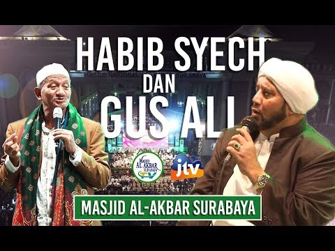 SHOLAWAT HABIB SYECH DAN CERAMAH GUS ALI DI MASJID AL-AKBAR SURABAYA 2018