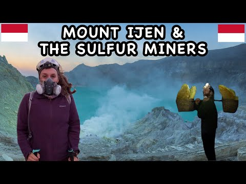 MOUNT IJEN, Indonesia | Blue Flames | Sulfur Miners Overview