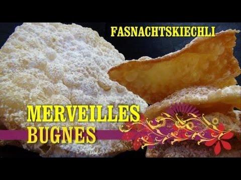 BUGNES / MERVEILLES / FASNACHTSKIECHLI / DOUGHNUTS