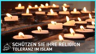 Schützen Sie Ihre Religion - Toleranz im Islam | Stimme des Kalifen