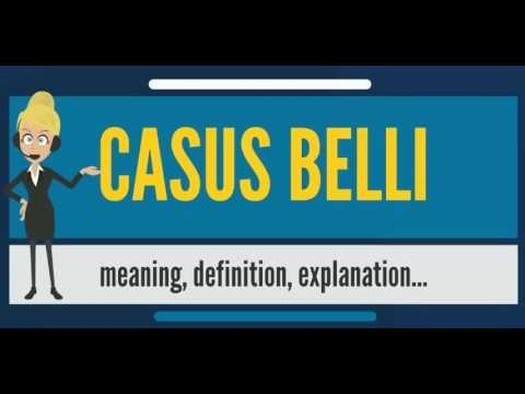 What is CASUS BELLI? What does CASUS BELLI mean? CASUS BELLI meaning, translation & definition