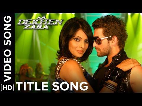 Aa Dekhen Zara (Title Song) | Neil Nitin Mukesh & Bipasha Basu Mp3