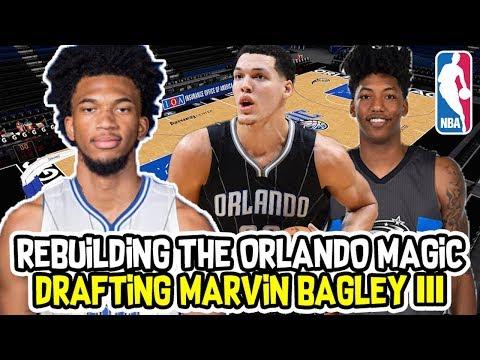 MARVIN BAGLEY III ORLANDO MAGIC REBUILD! NBA 2K18 MY LEAGUE