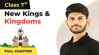 New Kings And Kingdoms Full Chapter Class 7 History | Class 7 History Chapter 2