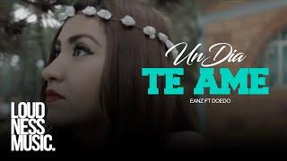 Eanz  ft Doedo - Un Día Te Ame (Vídeo Oficial)