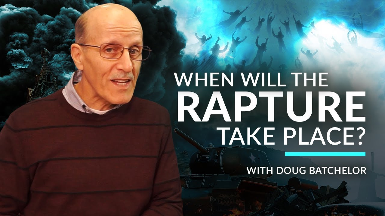 When Will the Rapture Take Place? with Pastor Doug Batchelor