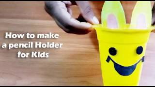 How To Make a Pencil Holder For Kids