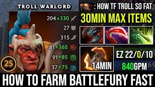 WTF Farm 30Min Max Slots with Battlefury Pro Troll Super Root Lord 22Kills no Death 840GPM DotA 2