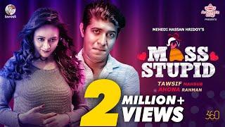 Miss Stupid - Tawsif Mahbub, Ahona HD.mp4