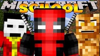 Minecraft School : DEADPOOL AND FRIENDS!