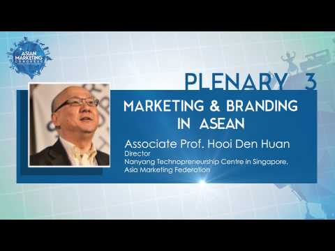 Marketing & Branding in ASEAN by Prof. Hooi Den Huan - Asian Marketing Congress