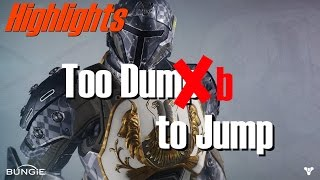 Destiny - One Days Highlights: Too Dumb to Jump