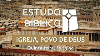 Estudo Bíblico - Igreja, Povo de Deus - 05 (20/05/2021)