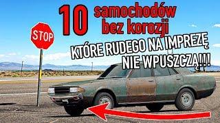 10 samochodów bez korozji, które rudego na imprezę nie wpuszczą - #138 TOP