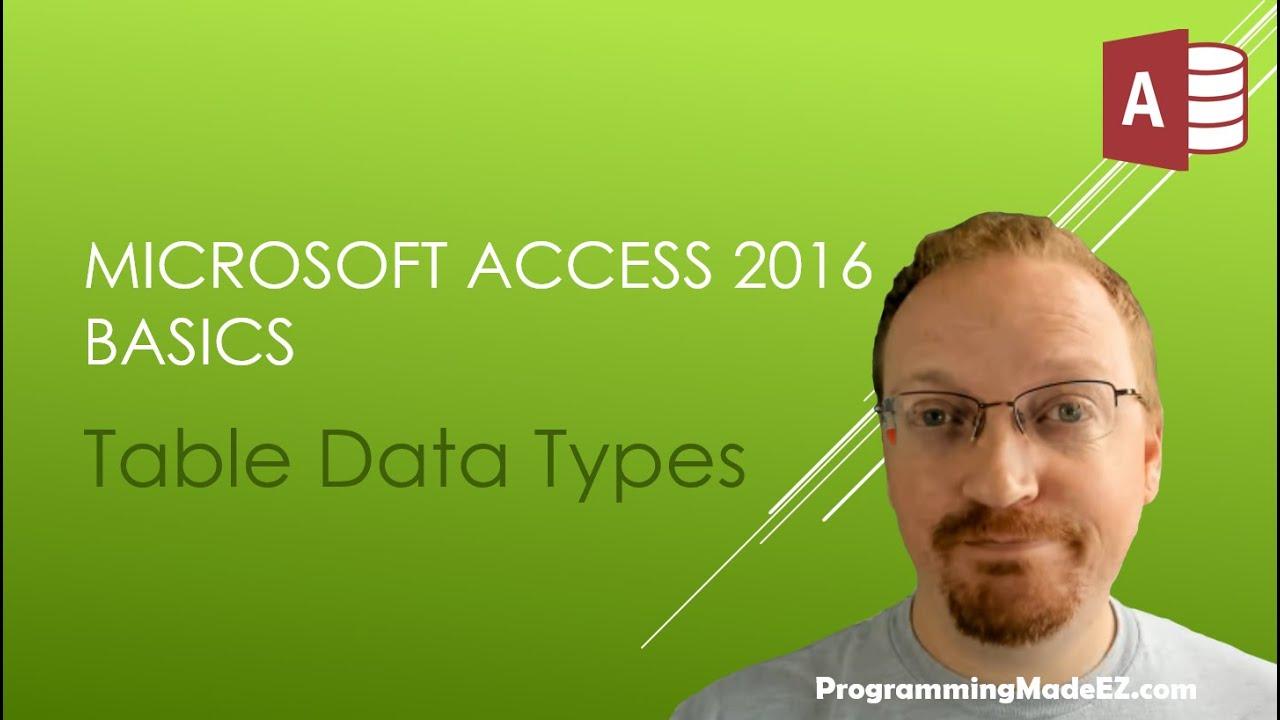 3. Microsoft Access 2016 Basics: Table Data Types