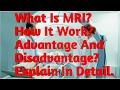 MRI क्या होता है|| कैसे Use करते है||Advantage And Disadvantage||Explain In Detail|| Hindi||2018