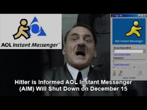 Hitler is Informed AOL Instant Messenger (AIM) Will Shut Down on December 15