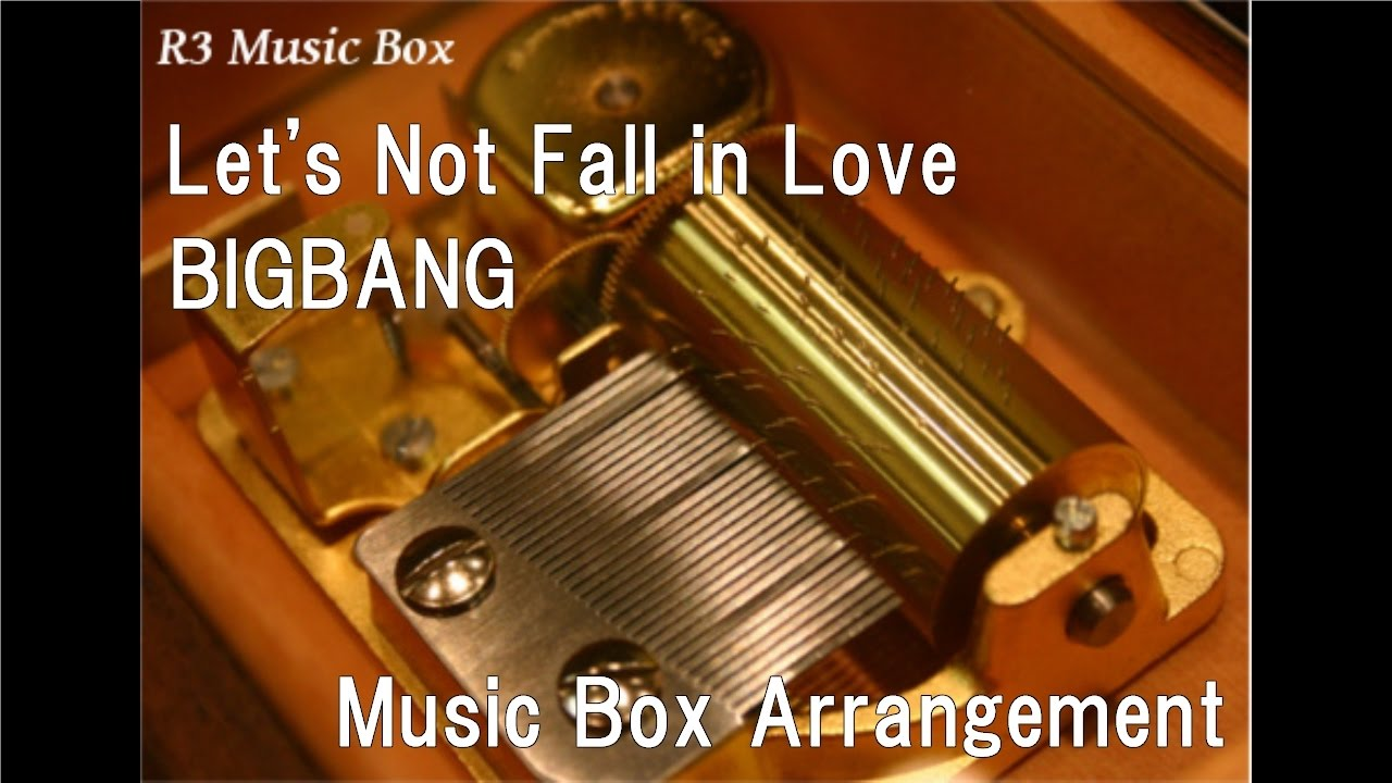 Let's Not Fall in Love/BIGBANG [Music Box]