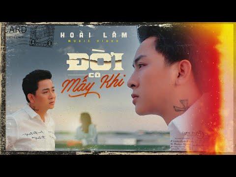 ĐỜI CÓ MẤY KHI - HOÀI LÂM | OFFICIAL MUSIC VIDEO