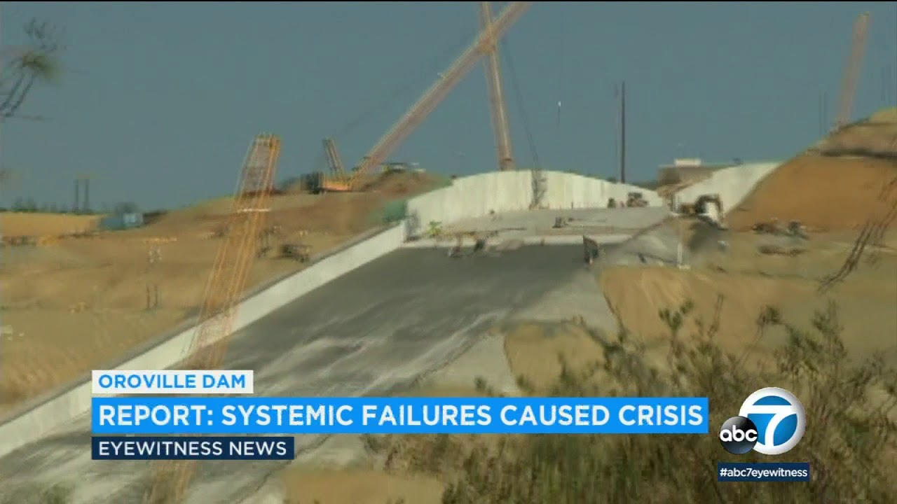 Oroville Dam near-disaster caused by systemic failures | ABC7