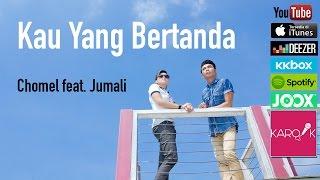 Download Mp3 Chomel & Jumali - Kau Yang Bertanda   Lyric Video